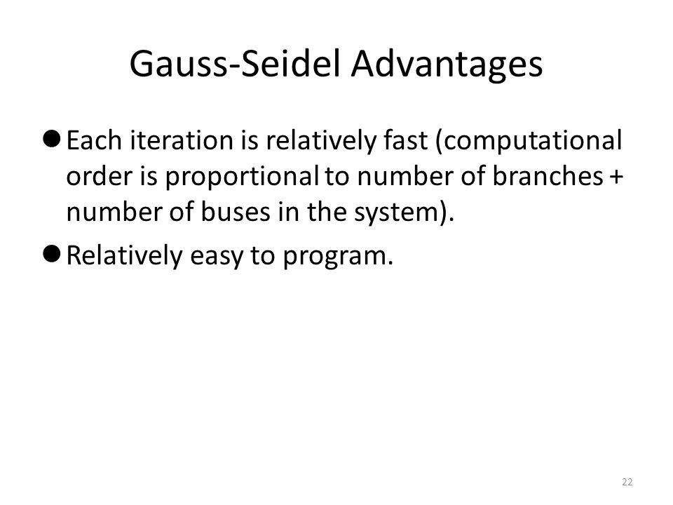 Gauss-Seidel Advantages