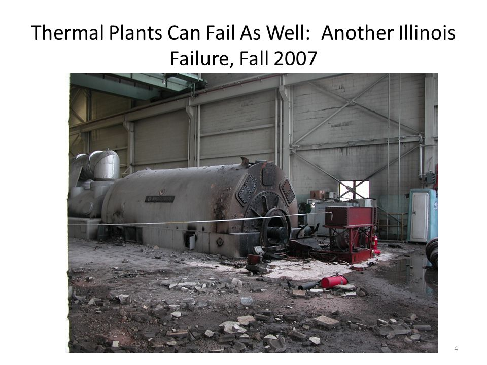 Thermal Plants Can Fail As Well: Another Illinois Failure, Fall 2007