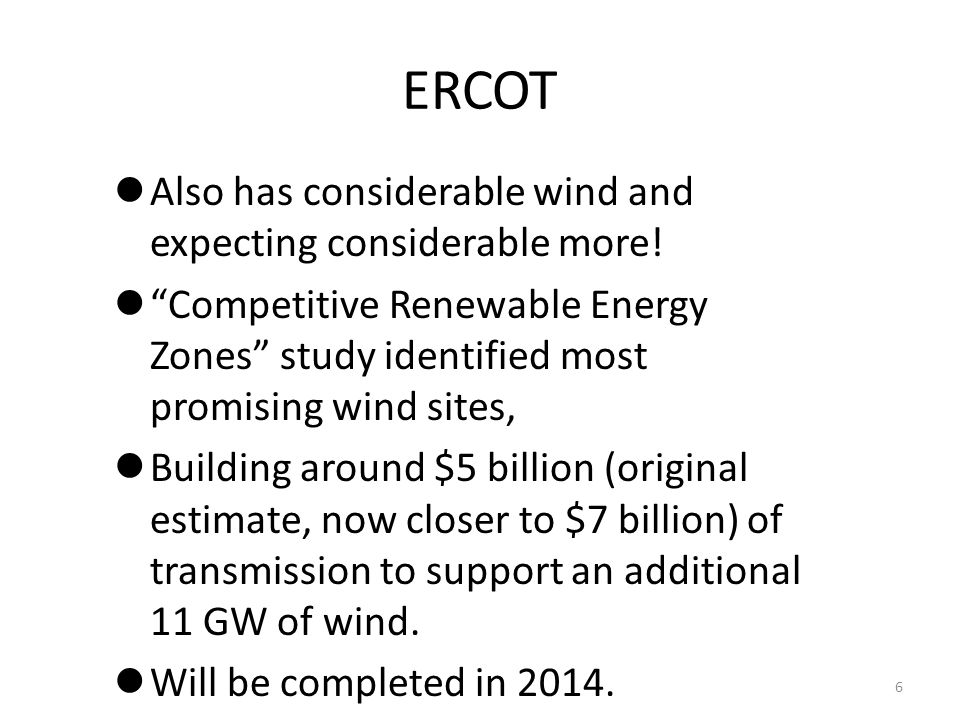 ERCOT Also has considerable wind and expecting considerable more!