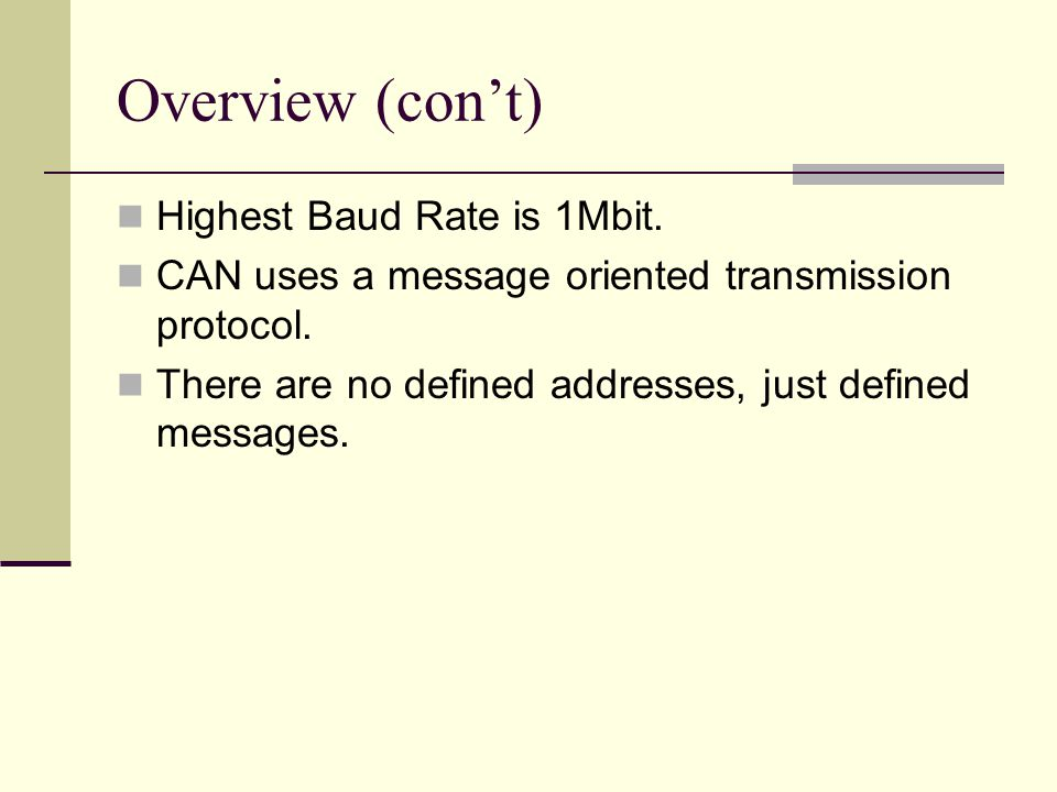Overview (con't) Highest Baud Rate is 1Mbit.