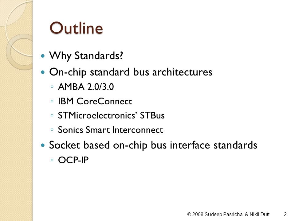 Outline Why Standards On-chip standard bus architectures