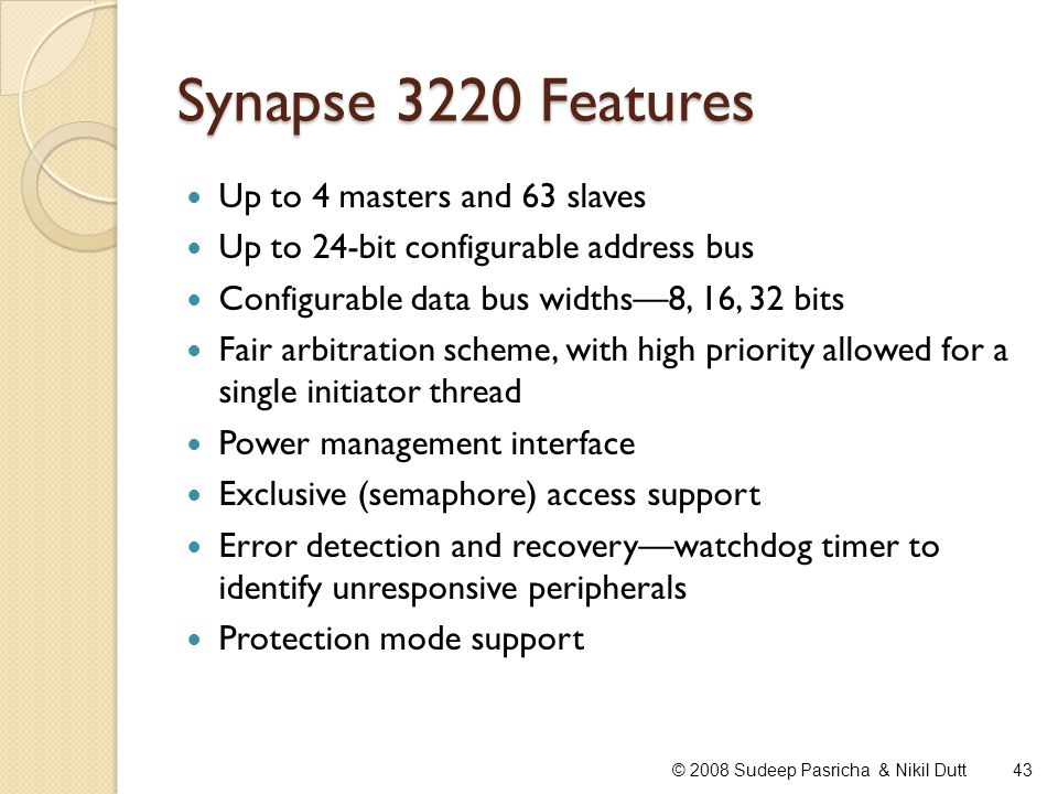 Synapse 3220 Features Up to 4 masters and 63 slaves