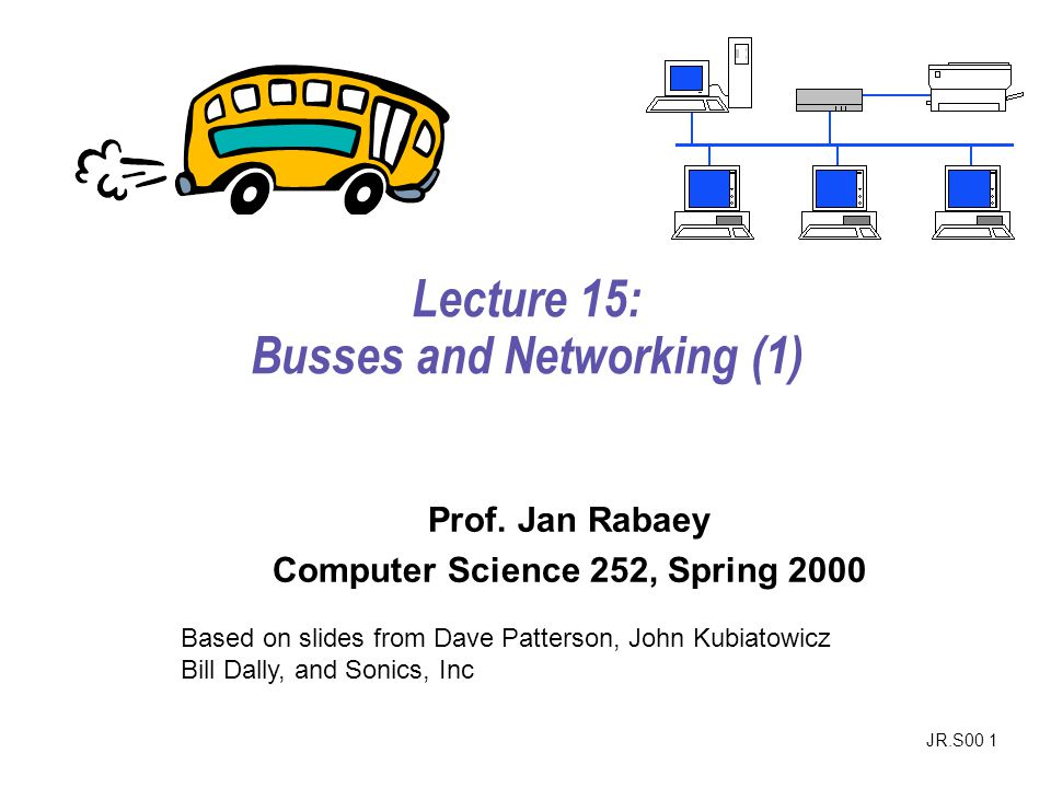 Lecture 15: Busses and Networking (1)