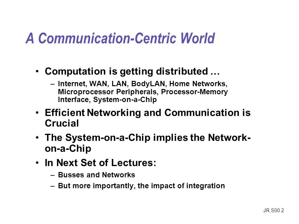 A Communication-Centric World