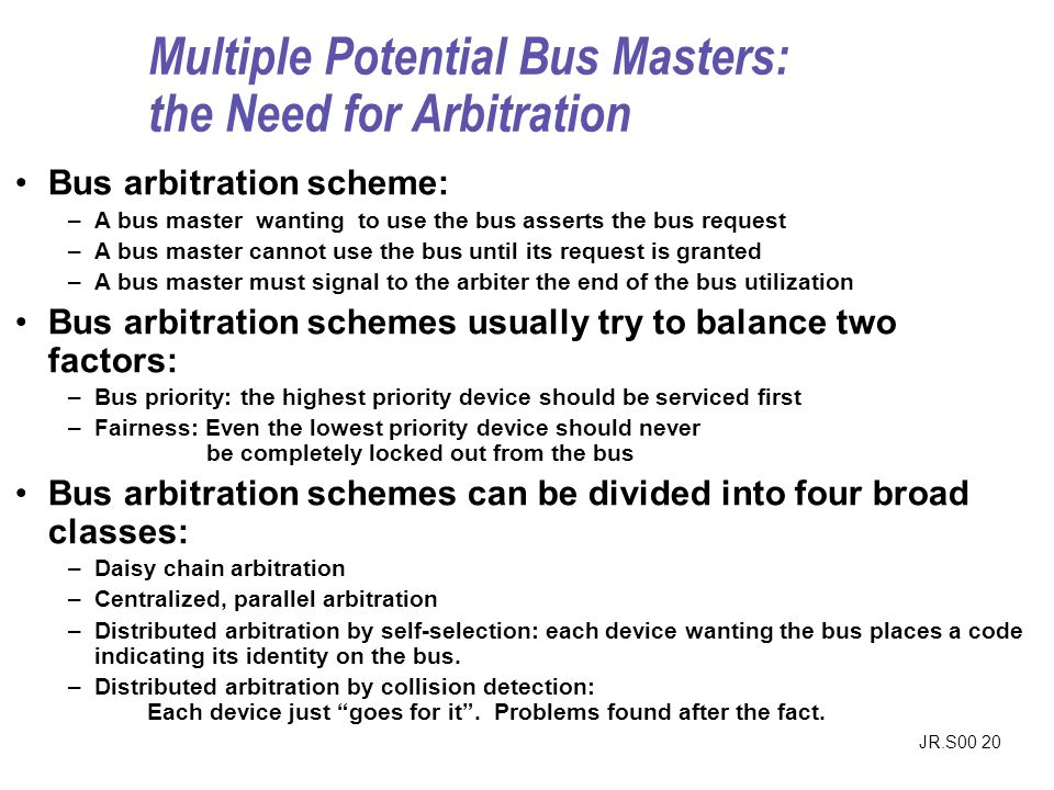 Multiple Potential Bus Masters: the Need for Arbitration