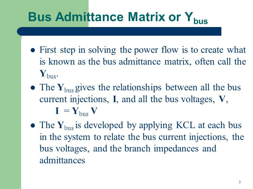 Ybus Example Determine the bus admittance matrix for the network