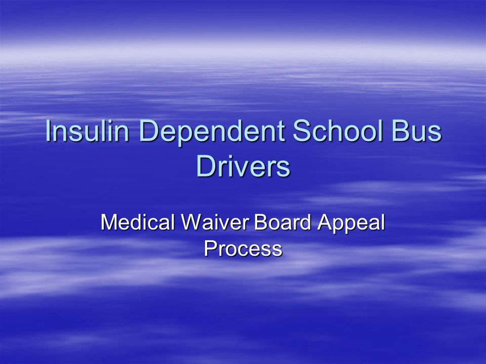 Insulin Dependent School Bus Drivers