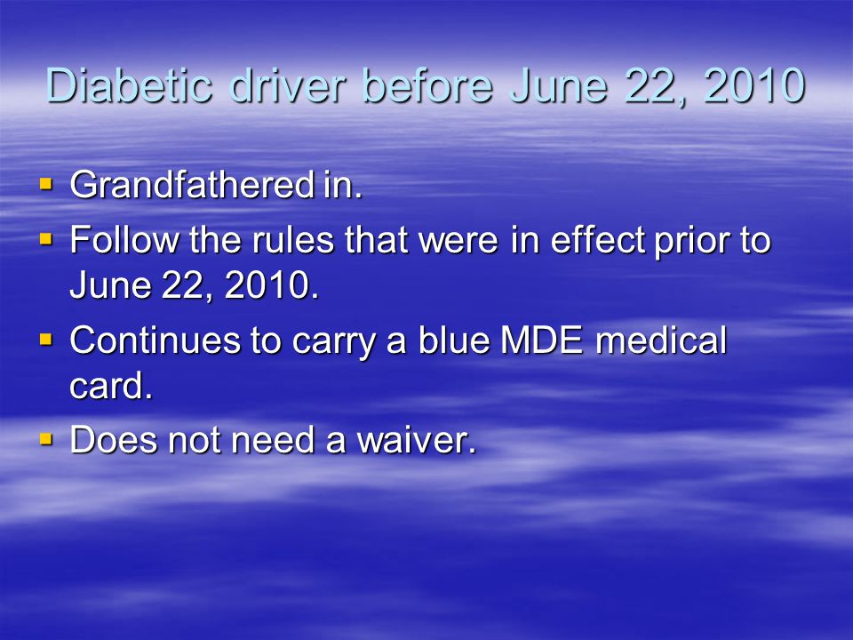 Diabetic driver before June 22, 2010
