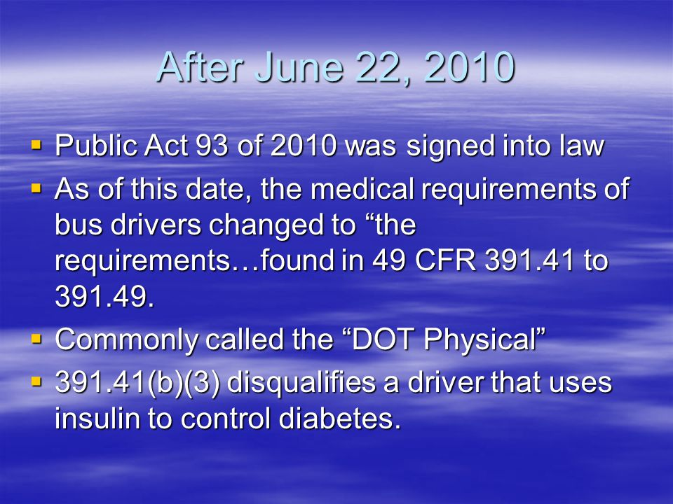 After June 22, 2010 Public Act 93 of 2010 was signed into law