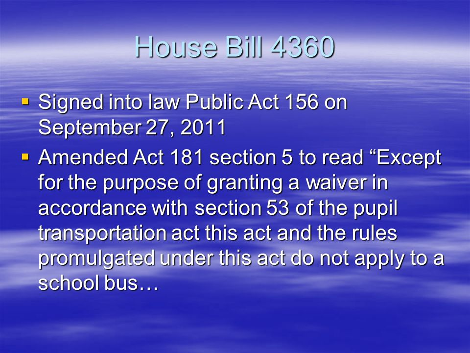 House Bill 4360 Signed into law Public Act 156 on September 27, 2011