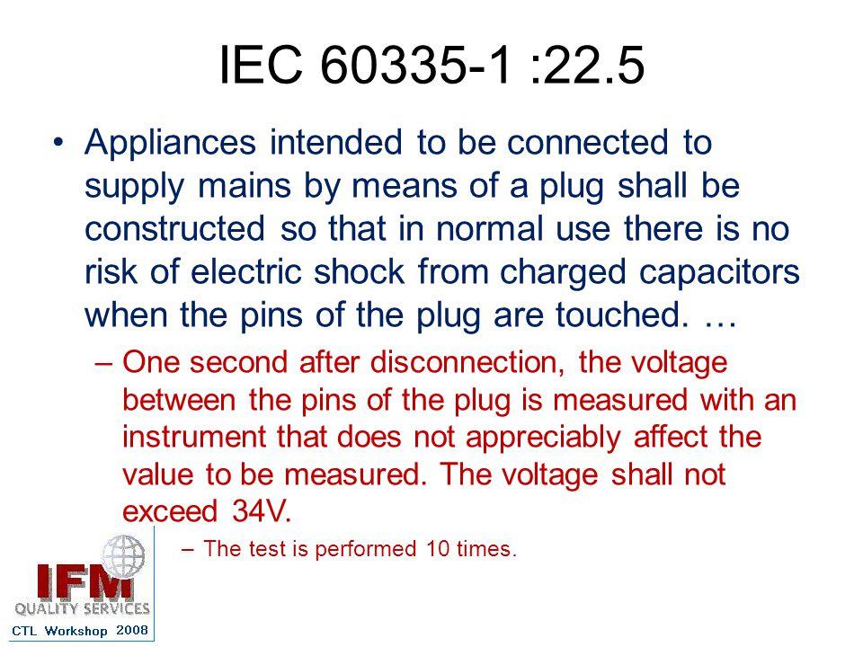 IEC 60335-1 :22.5