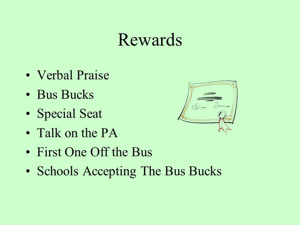 Rewards Verbal Praise Bus Bucks Special Seat Talk on the PA