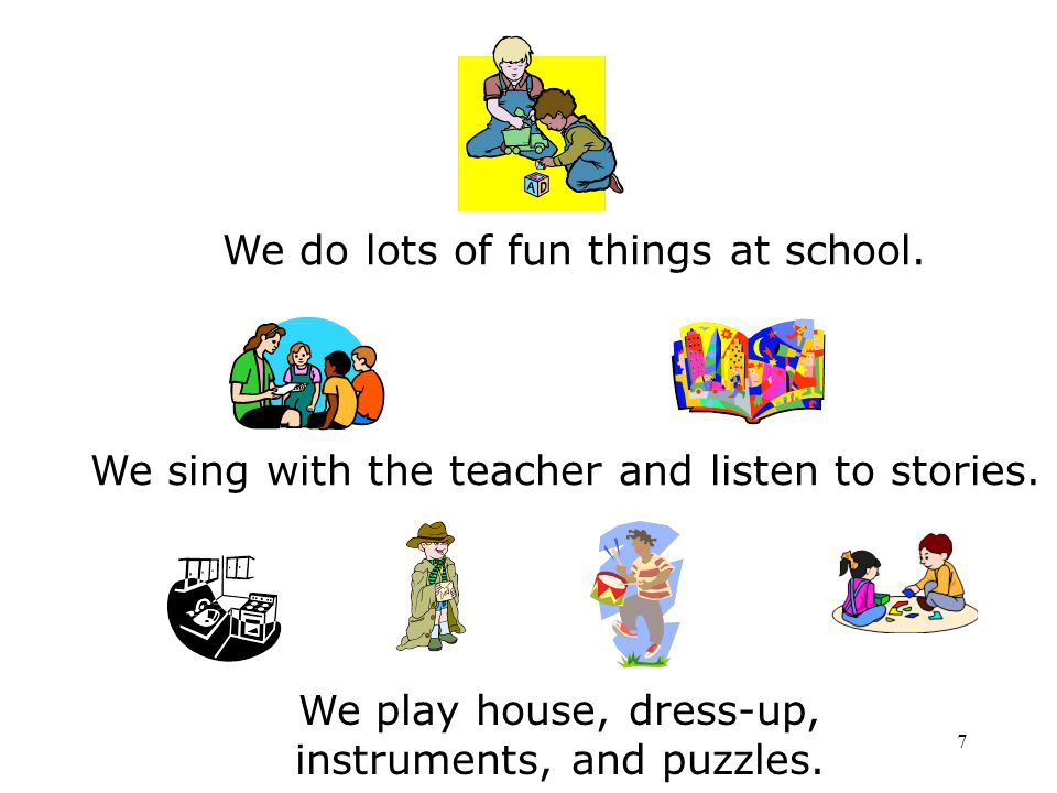 We play house, dress-up, instruments, and puzzles.