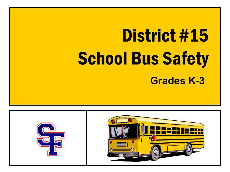 District #15 School Bus Safety