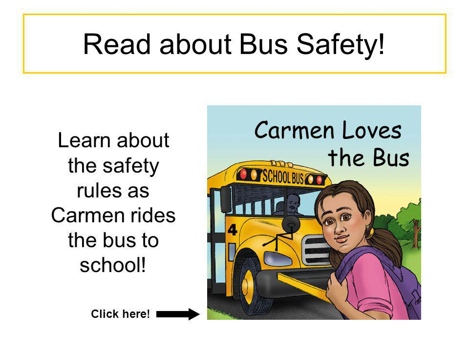 Learn about the safety rules as Carmen rides the bus to school!