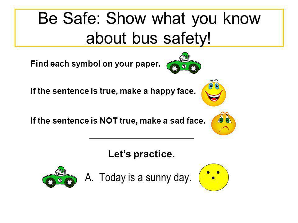 Be Safe: Show what you know about bus safety!