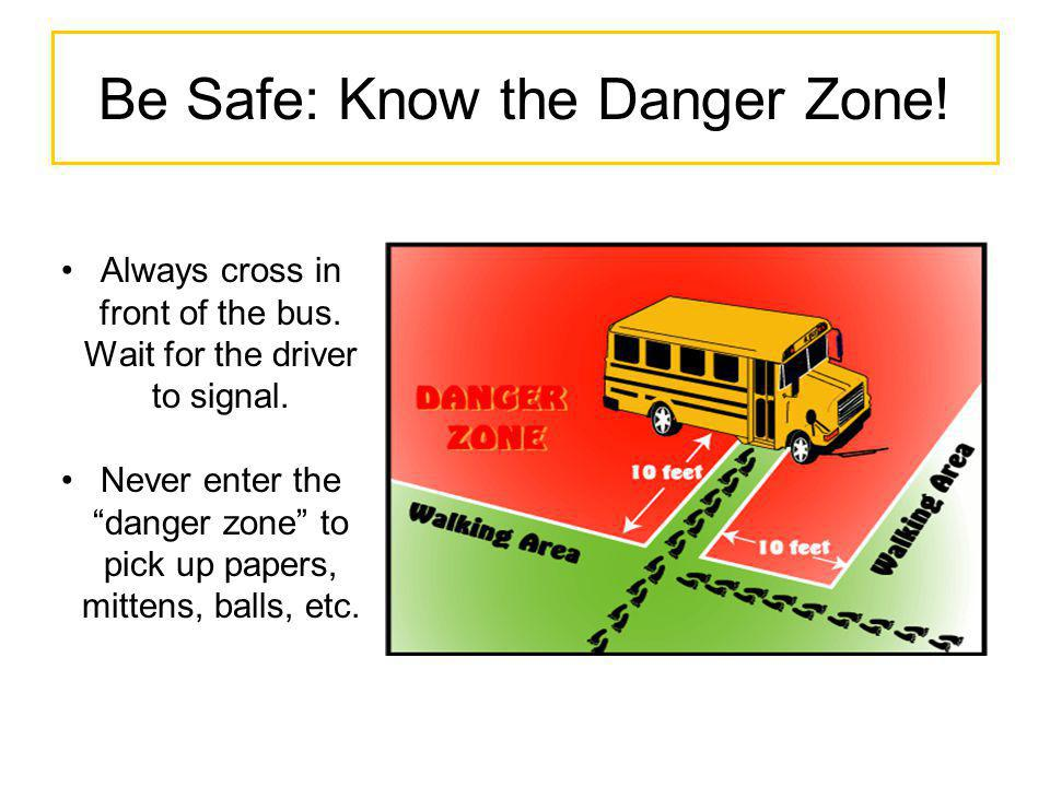 Be Safe: Know the Danger Zone!