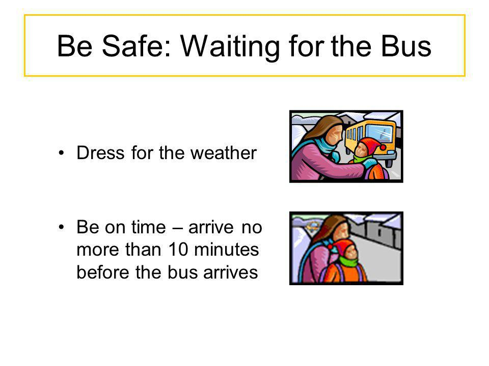 Be Safe: Waiting for the Bus