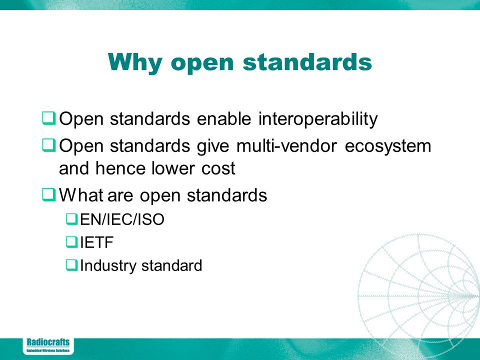 Why open standards Open standards enable interoperability