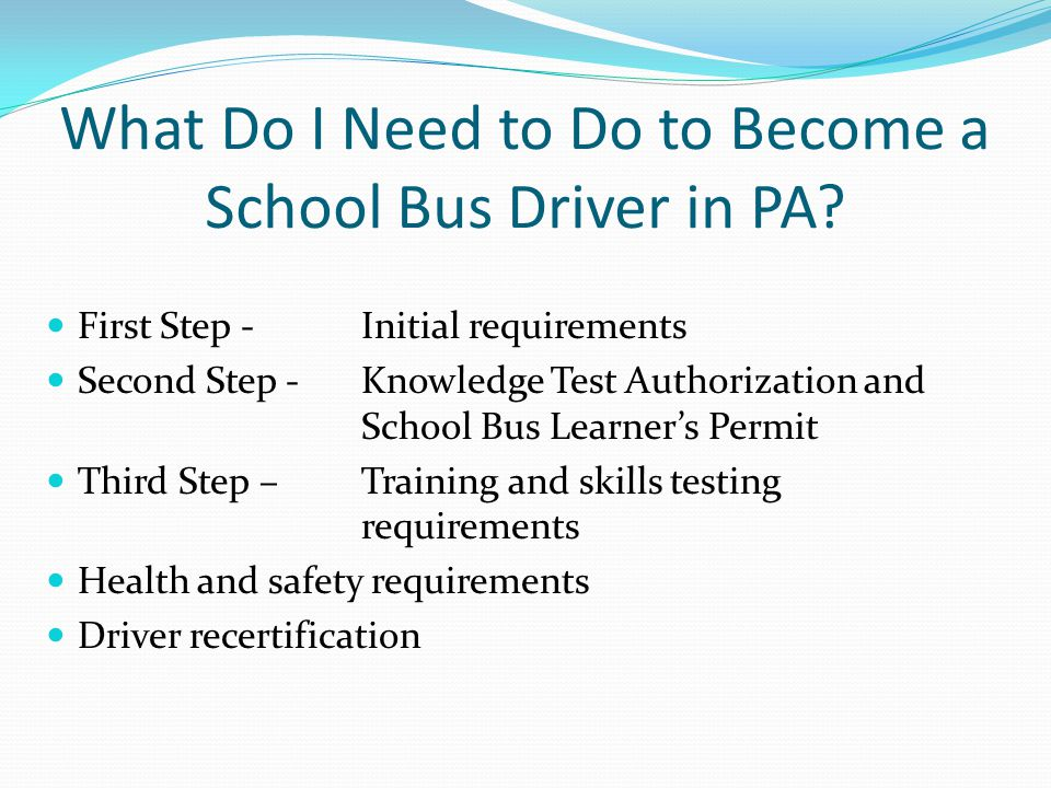 What Do I Need to Do to Become a School Bus Driver in PA