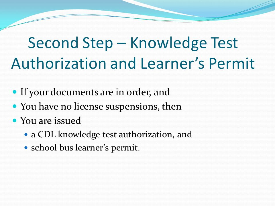 Second Step – Knowledge Test Authorization and Learner's Permit