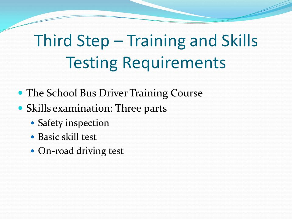 Third Step – Training and Skills Testing Requirements