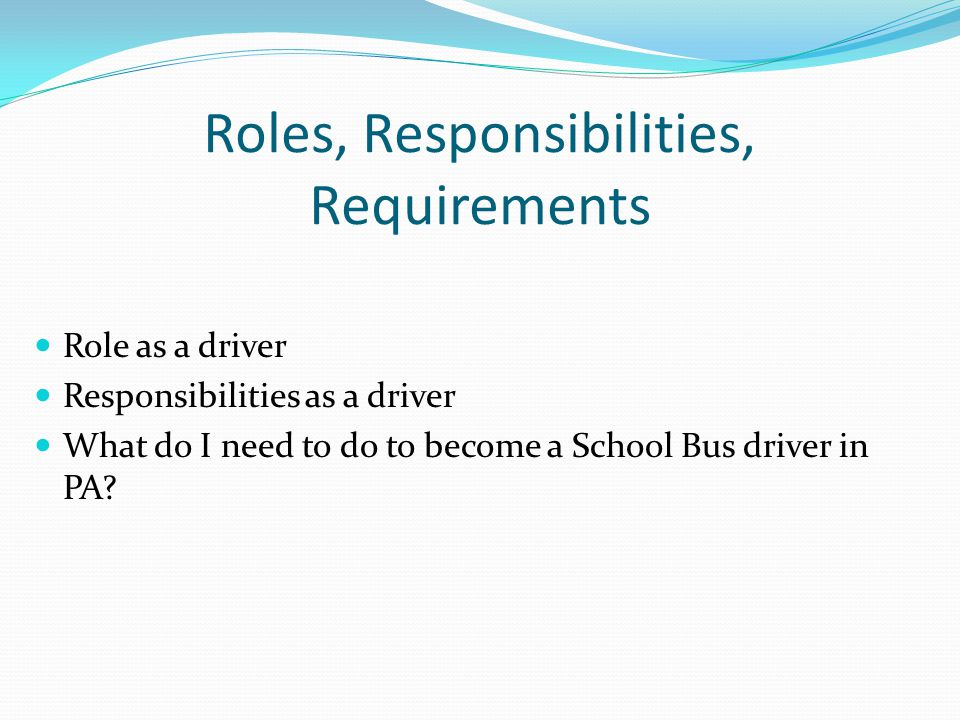 Roles, Responsibilities, Requirements