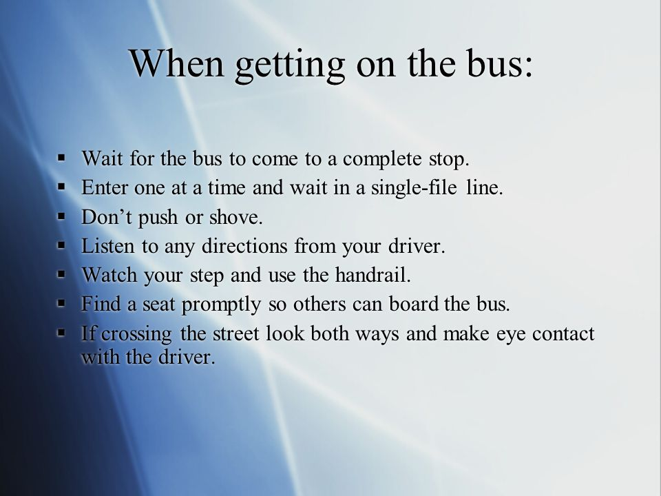 When getting on the bus: