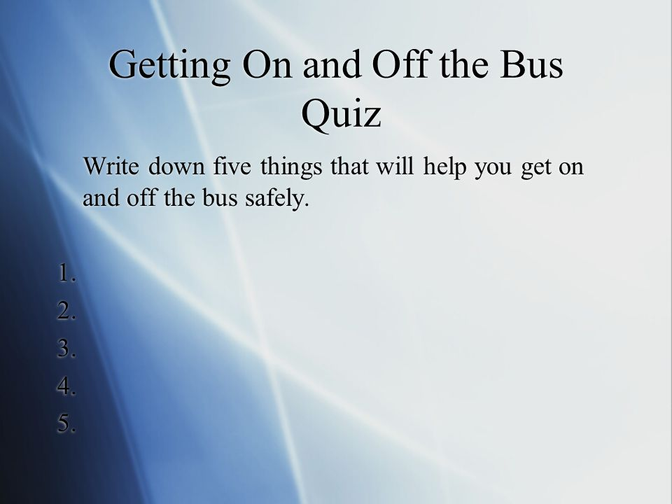Getting On and Off the Bus Quiz