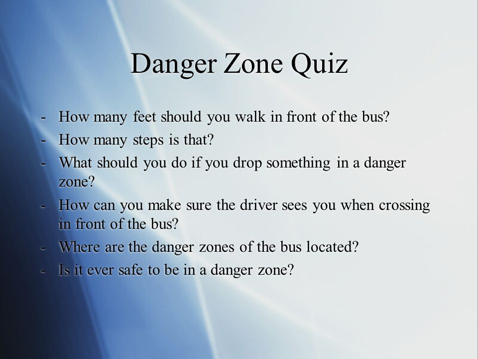 Danger Zone Quiz How many feet should you walk in front of the bus