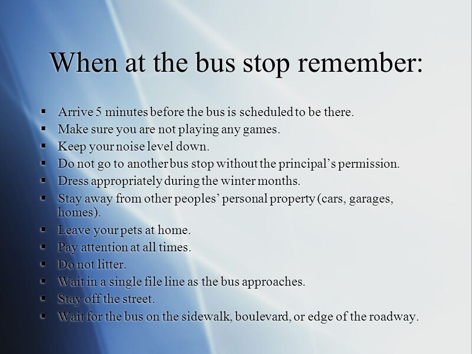 When at the bus stop remember: