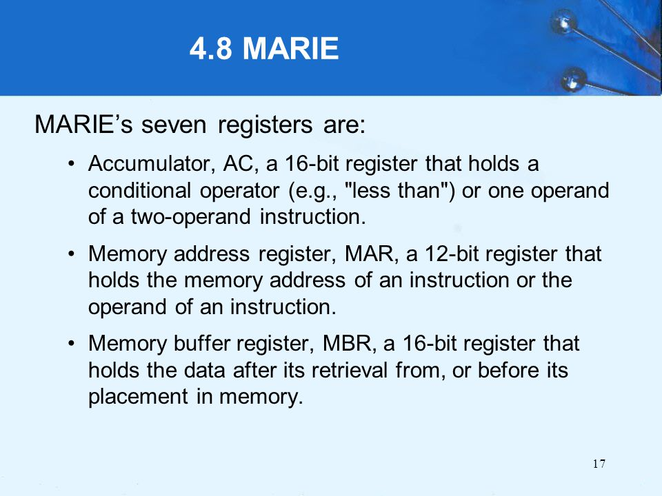 4.8 MARIE MARIE's seven registers are: