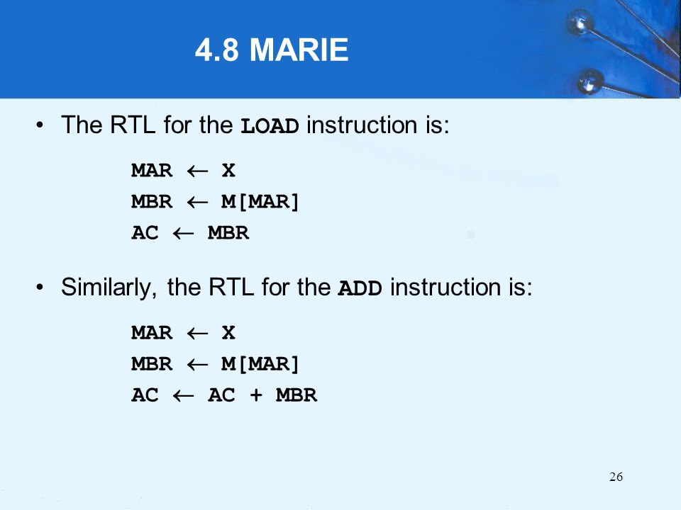 4.8 MARIE The RTL for the LOAD instruction is: