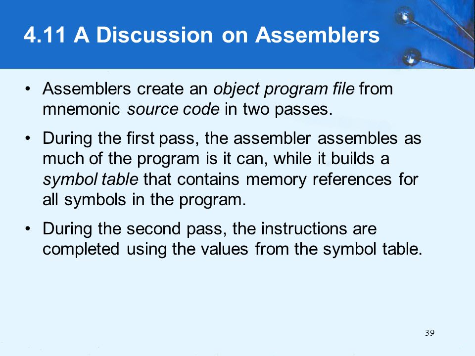 4.11 A Discussion on Assemblers