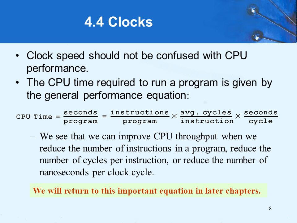 4.4 Clocks Clock speed should not be confused with CPU performance.