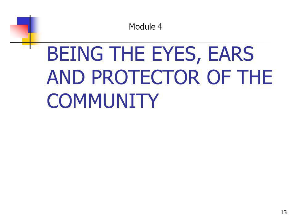 BEING THE EYES, EARS AND PROTECTOR OF THE COMMUNITY