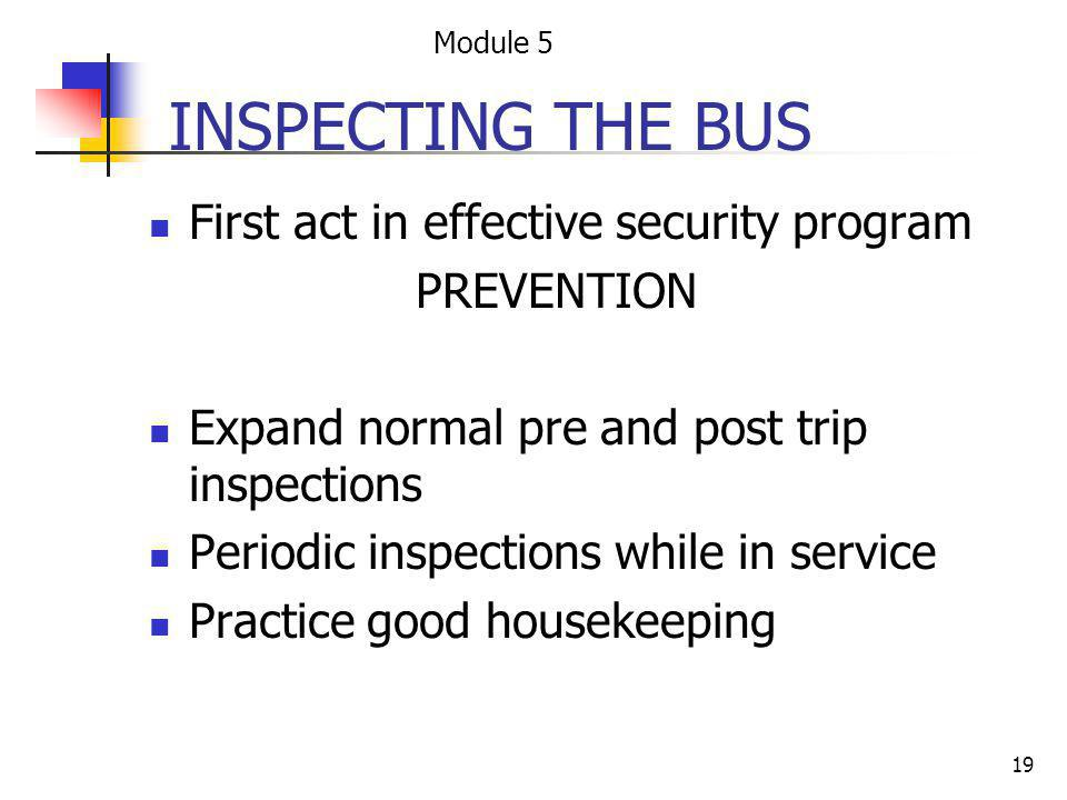 INSPECTING THE BUS First act in effective security program PREVENTION