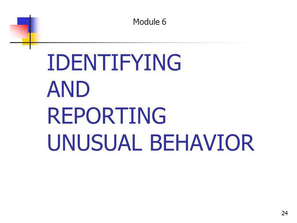 IDENTIFYING AND REPORTING UNUSUAL BEHAVIOR