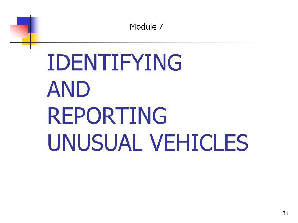 IDENTIFYING AND REPORTING UNUSUAL VEHICLES