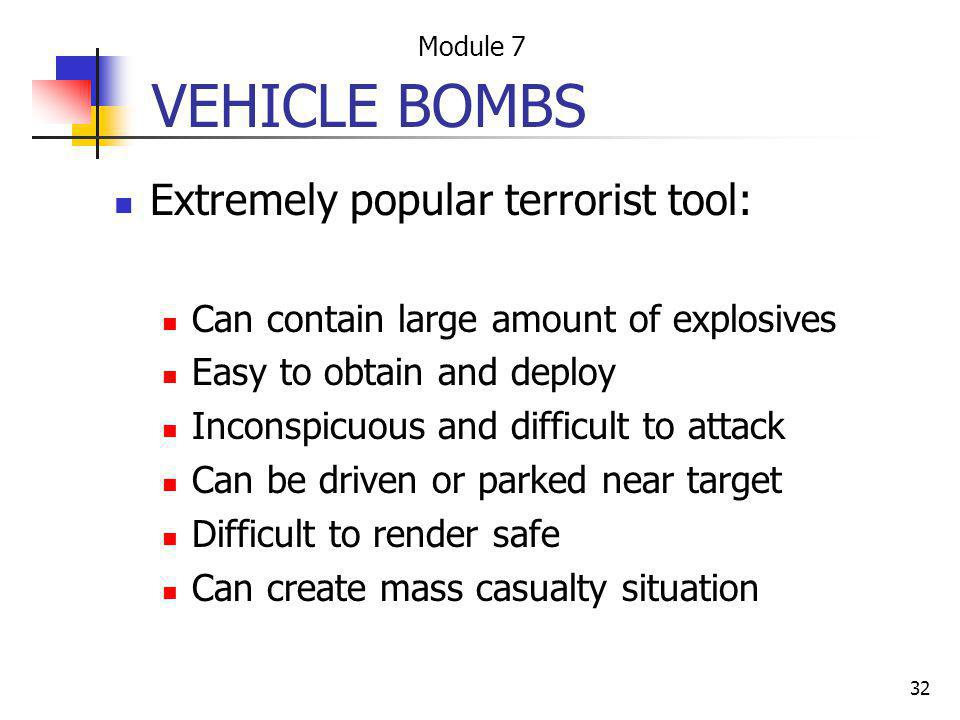 VEHICLE BOMBS Extremely popular terrorist tool: