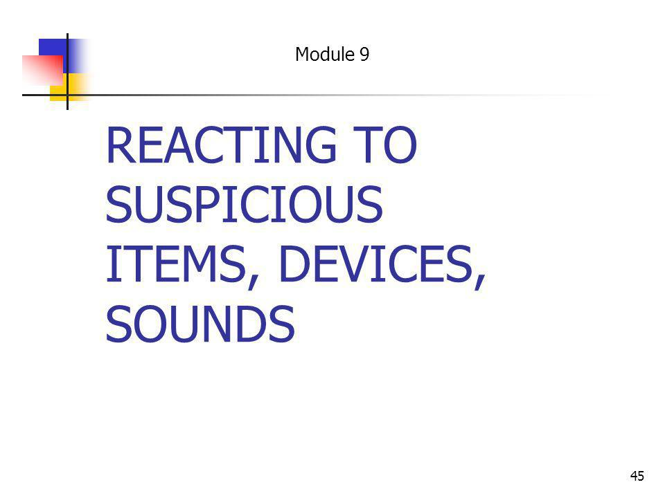 REACTING TO SUSPICIOUS ITEMS, DEVICES, SOUNDS