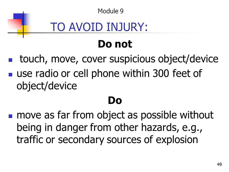 TO AVOID INJURY: Do not touch, move, cover suspicious object/device