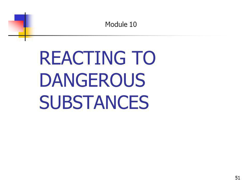 REACTING TO DANGEROUS SUBSTANCES