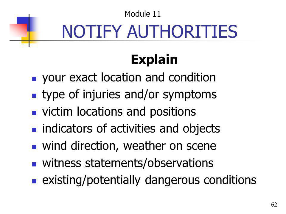 NOTIFY AUTHORITIES Explain your exact location and condition