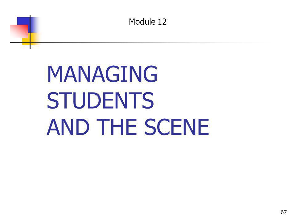 MANAGING STUDENTS AND THE SCENE