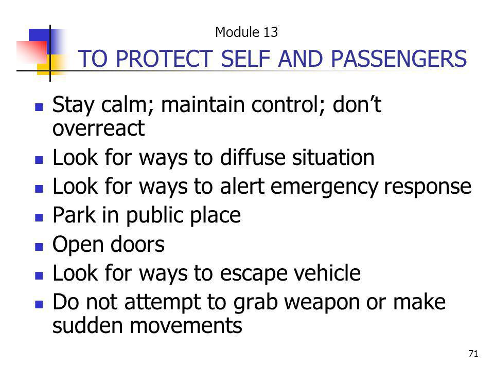 TO PROTECT SELF AND PASSENGERS