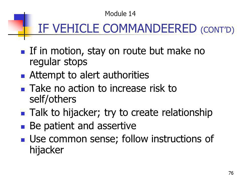 IF VEHICLE COMMANDEERED (CONT'D)
