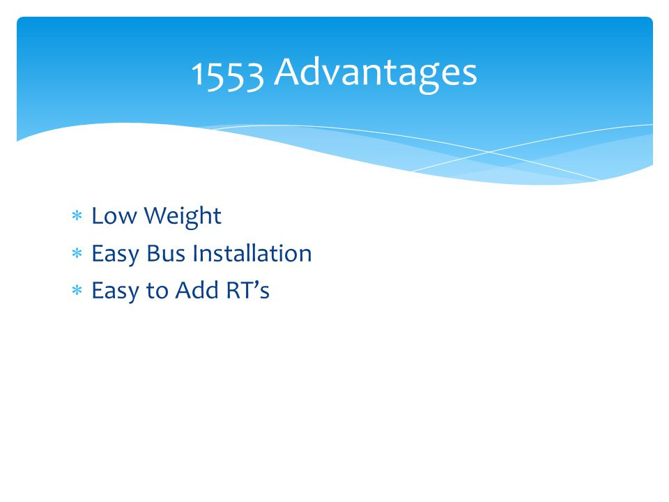 1553 Advantages Low Weight Easy Bus Installation Easy to Add RT's