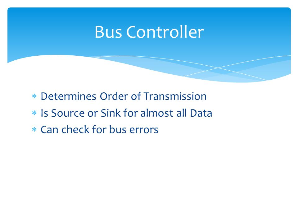 Bus Controller Determines Order of Transmission