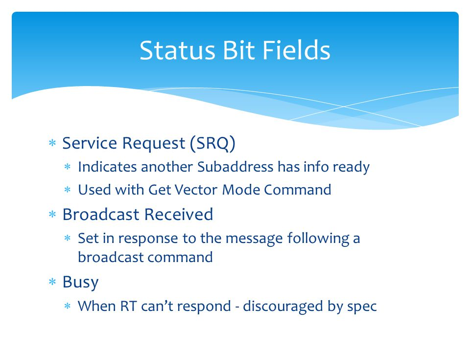 Status Bit Fields Service Request (SRQ) Broadcast Received Busy